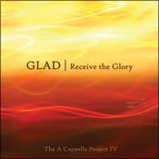 Receive the Glory - new a cappella album by Glad